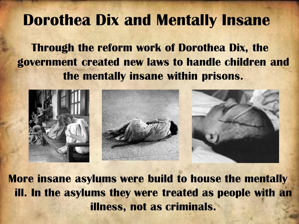 dorothea dix the humanitarian reformer for mental illness Dorothea dix: dorothea dix, american educator, social reformer, and  humanitarian whose devotion to the welfare of the mentally ill led to.