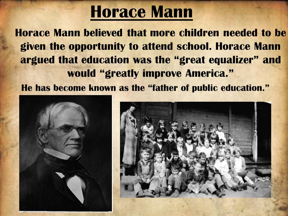 horace mann father of education A house without books is like a room without windows no man has a right to bring up children without surrounding them with bookschildren learn to read being in.