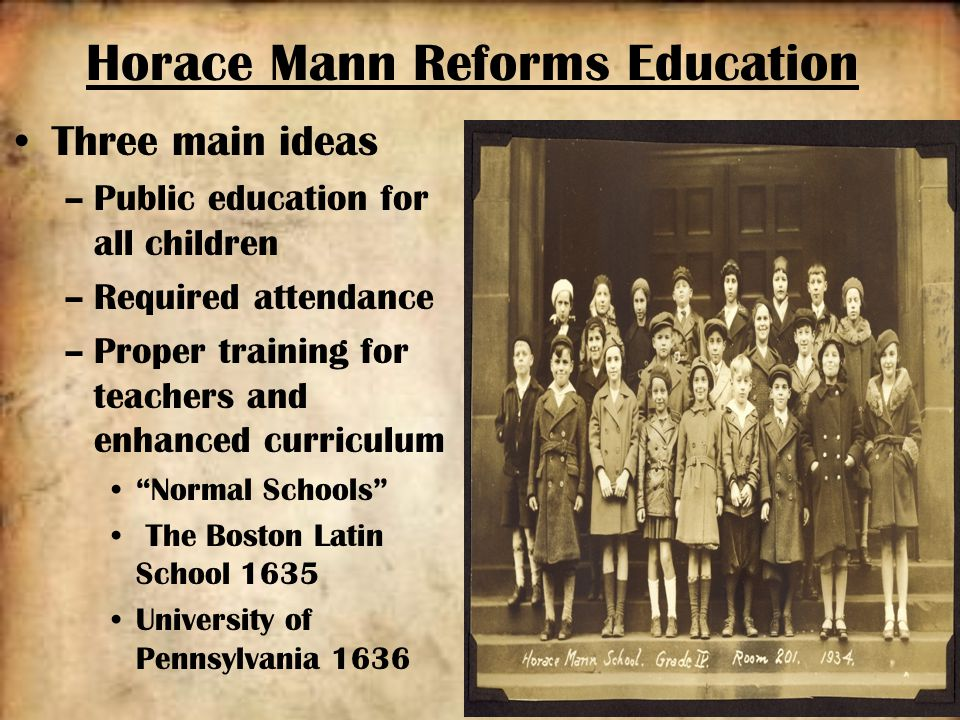 """horace mann education reform Horace mann (1796-1859), """"the father of the common school movement,"""" was   an ardent member of the whig party, mann argued that the common school,."""