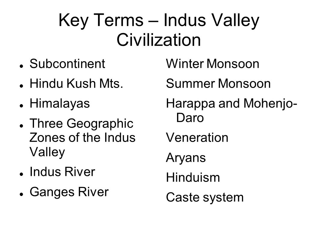 key terms indus valley civilization ppt video online download. Black Bedroom Furniture Sets. Home Design Ideas