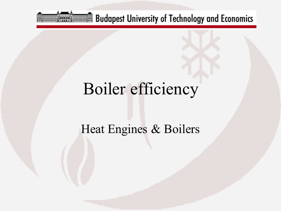 Boiler efficiency Heat Engines & Boilers. - ppt video online download