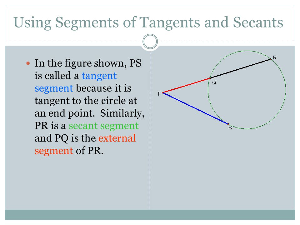 Using Segments of Tangents and Secants