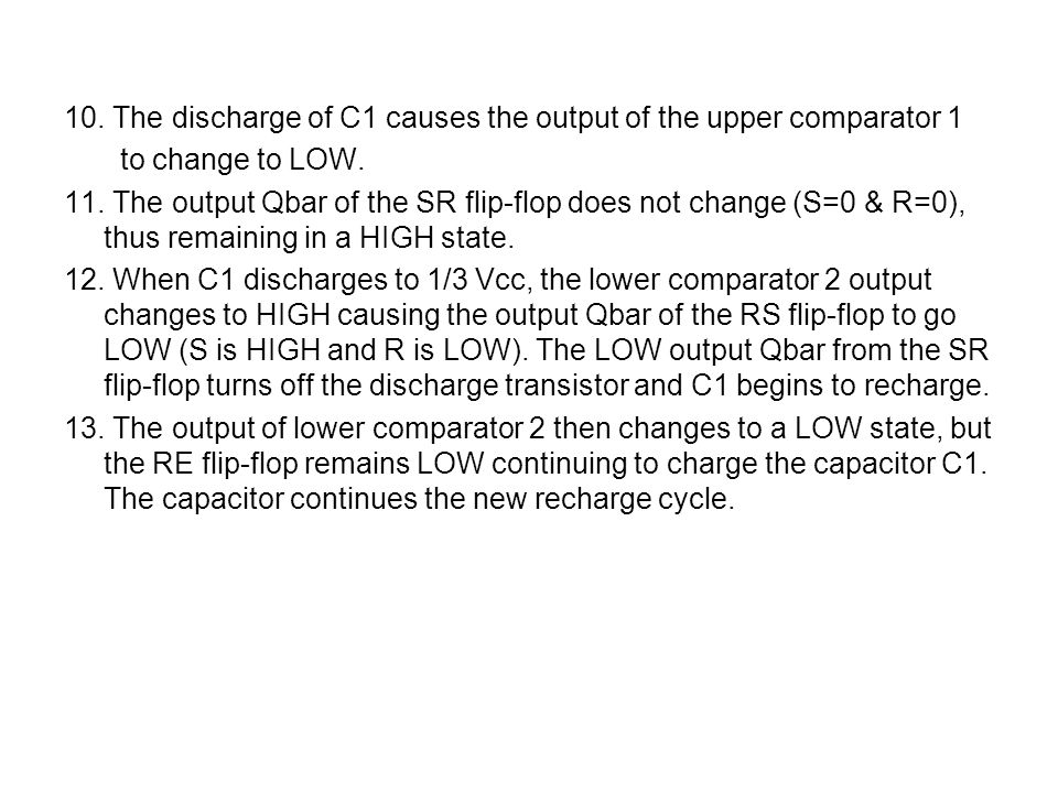 10. The discharge of C1 causes the output of the upper comparator 1 to change to LOW.