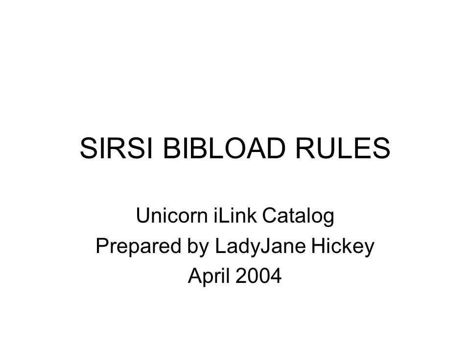 Unicorn iLink Catalog Prepared by LadyJane Hickey April 2004