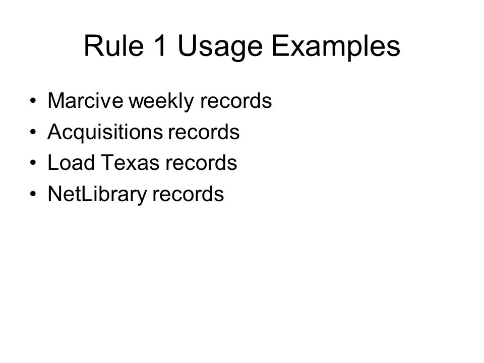 Rule 1 Usage Examples Marcive weekly records Acquisitions records
