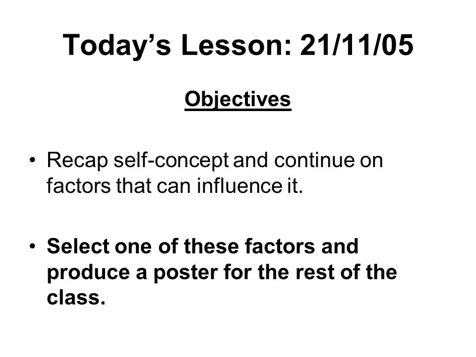 Today's Lesson: 21/11/05 Objectives