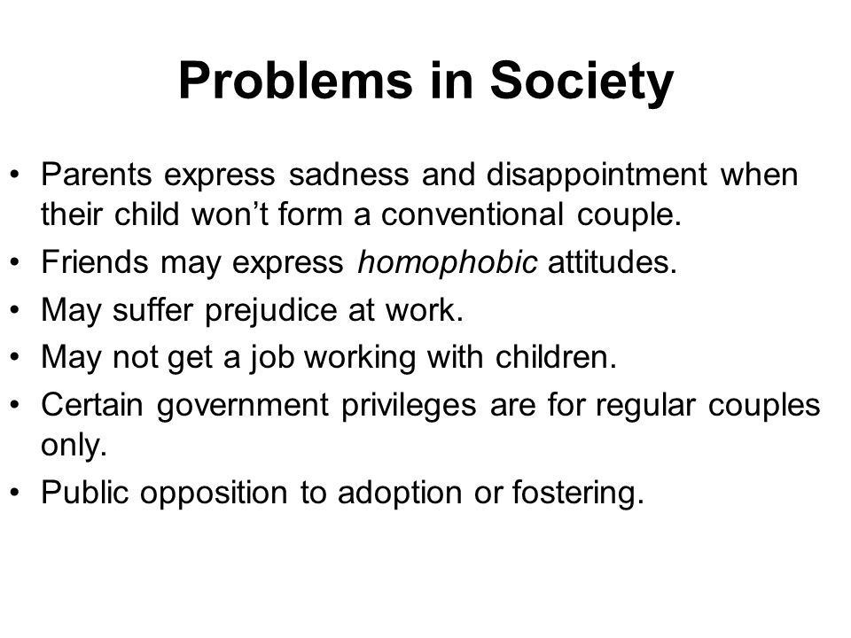 Problems in Society Parents express sadness and disappointment when their child won't form a conventional couple.