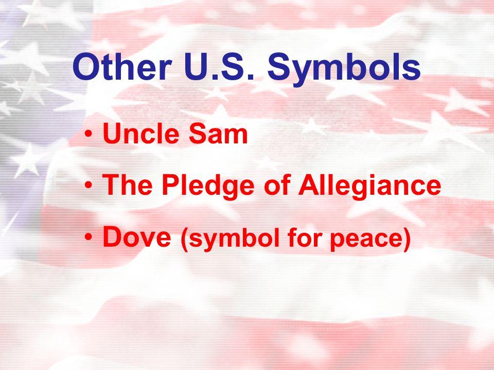 Other U.S. Symbols Uncle Sam The Pledge of Allegiance