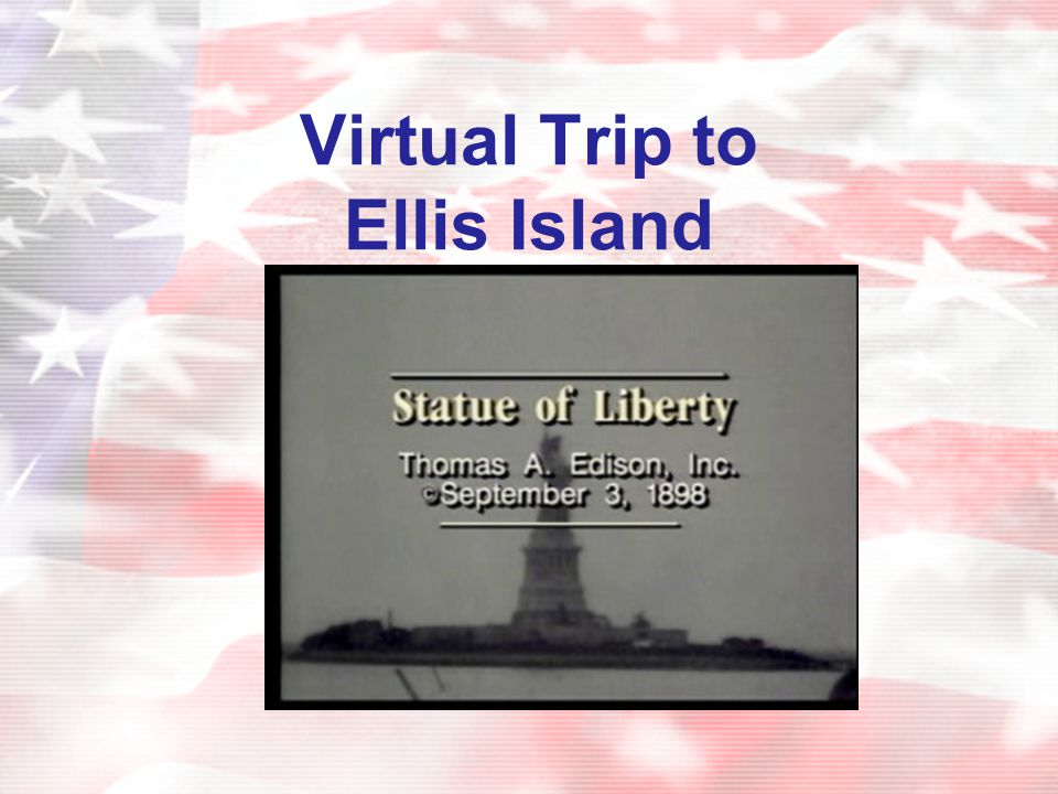 Virtual Trip to Ellis Island
