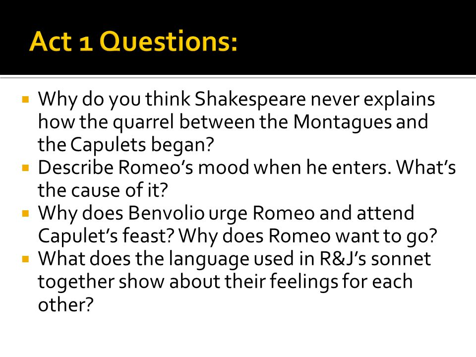 how does shakespeare show strong feelings in act 1 scene 5 romeo and juliet How does shakespeare portray strong emotions in  will explain and show how shakespeare makes the audience  romeo and juliet act in 5.