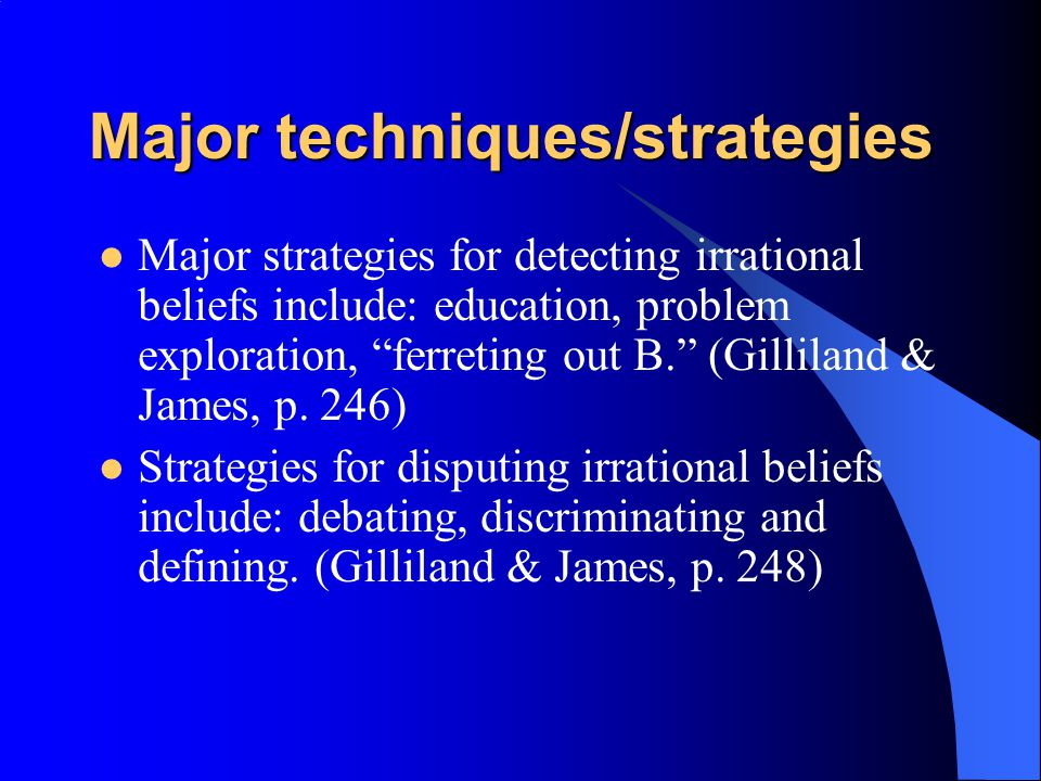 cognitive behavioral therapy investigating irrational thought Cognitive behavioral therapy: investigating irrational thought patterns  the treatment plan includes the objective of correcting the irrational thought through cognitive-behavioral therapy the frequent anxiety and worrying were also aimed to be reduced through counselling and family support.