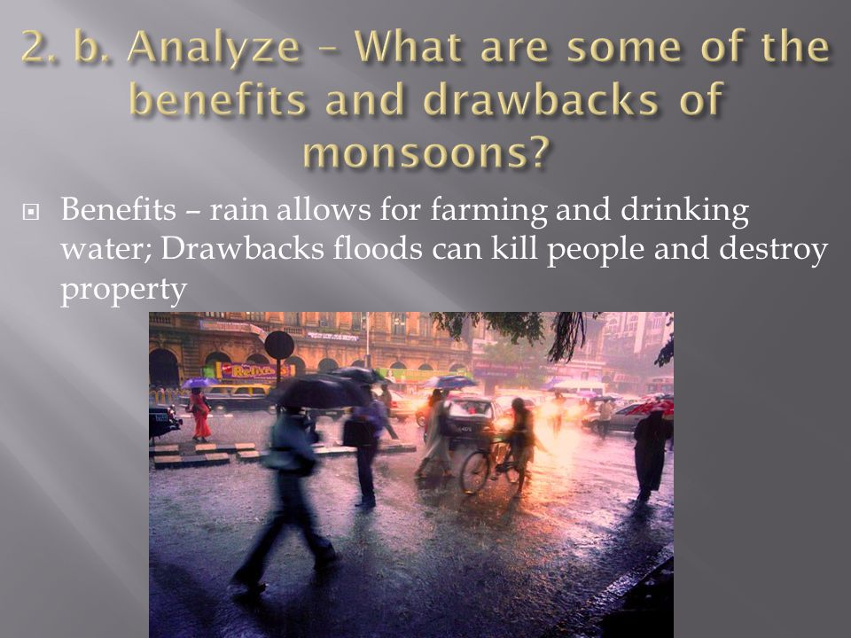 2. b. Analyze – What are some of the benefits and drawbacks of monsoons