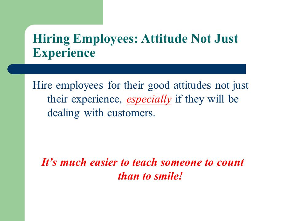 Hiring Employees: Attitude Not Just Experience