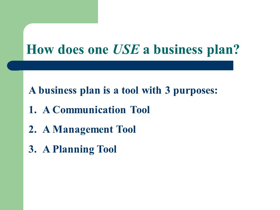 How does one USE a business plan