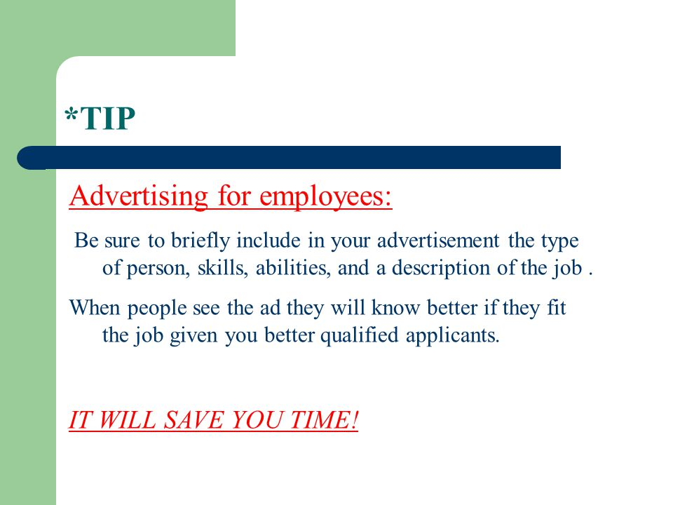 *TIP Advertising for employees: IT WILL SAVE YOU TIME!