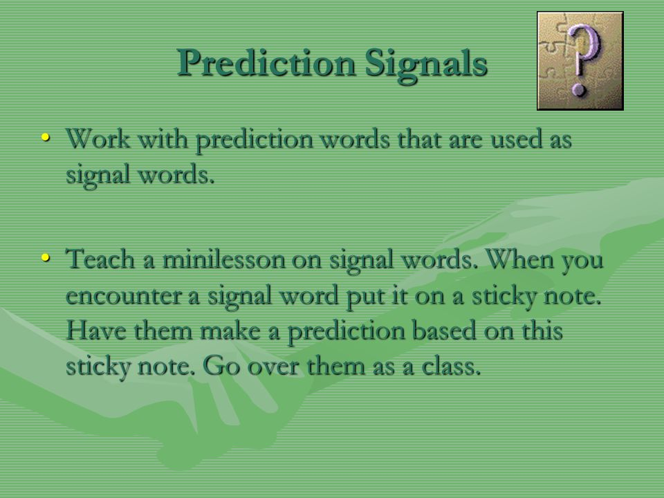 Prediction Signals Work with prediction words that are used as signal words.