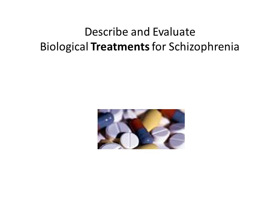 schizophrenia and the arugs available to treat it essay In view of limiting the first-line treatment to medications, treatment of schizophrenia cannot of the treatment options available in.