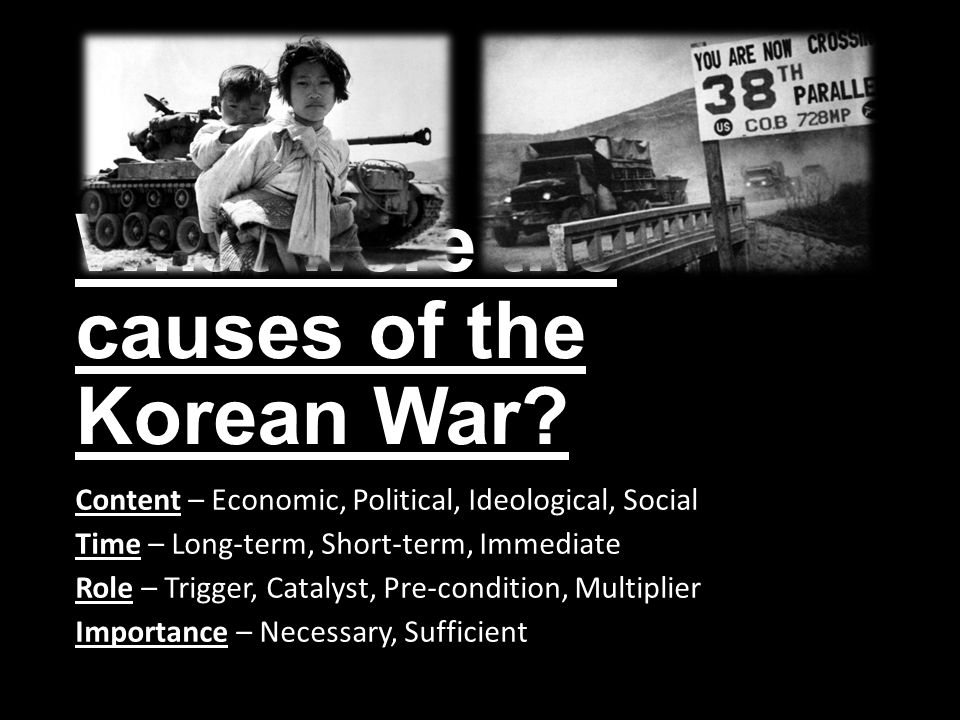 an overview of the causes of the korean war Take each of the causes of the korean war, and explain how it caused the war the americans sent troops to korea to reinforce the south korean army at pusan.