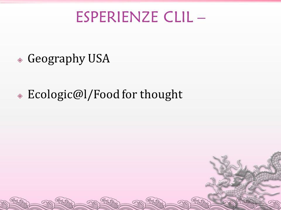 ESPERIENZE CLIL – Geography USA Ecologic@l/Food for thought