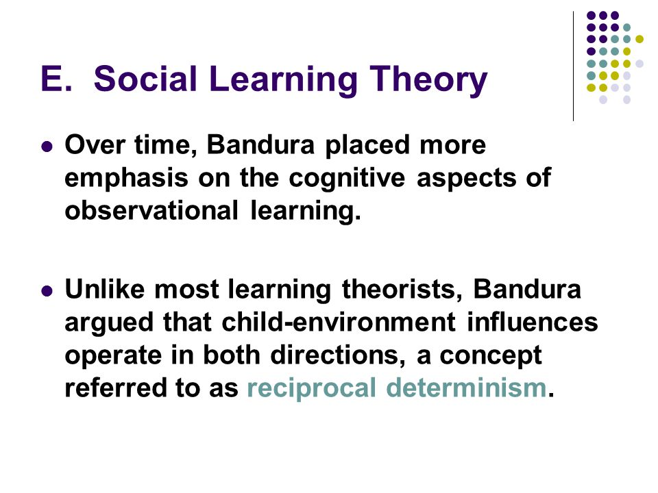 social learning theory and its development in the observational learning of children Learn about how albert bandura's social learning theory suggests that people  can learn though observation  his theory added a social element, arguing that  people can learn new information and behaviors by watching other people   child development theories explain how kids change and grow.