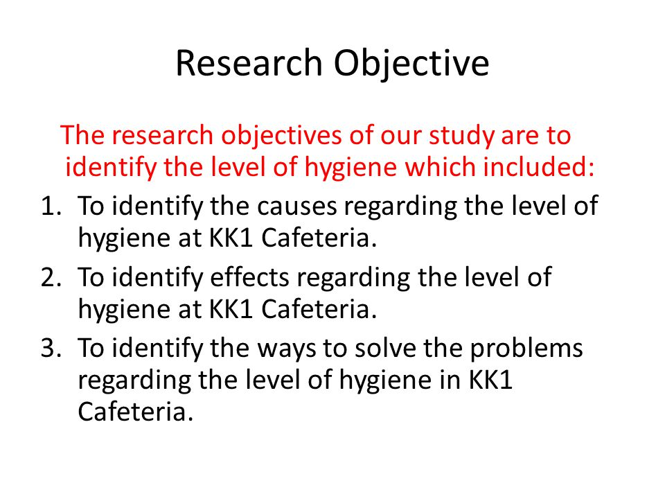 identifying research objectives Specific objective identify the methods of collecting necessary information related to the research problem measurable: objectives should be measurable it improves quality and quantitative of the research study to achieve its goal.