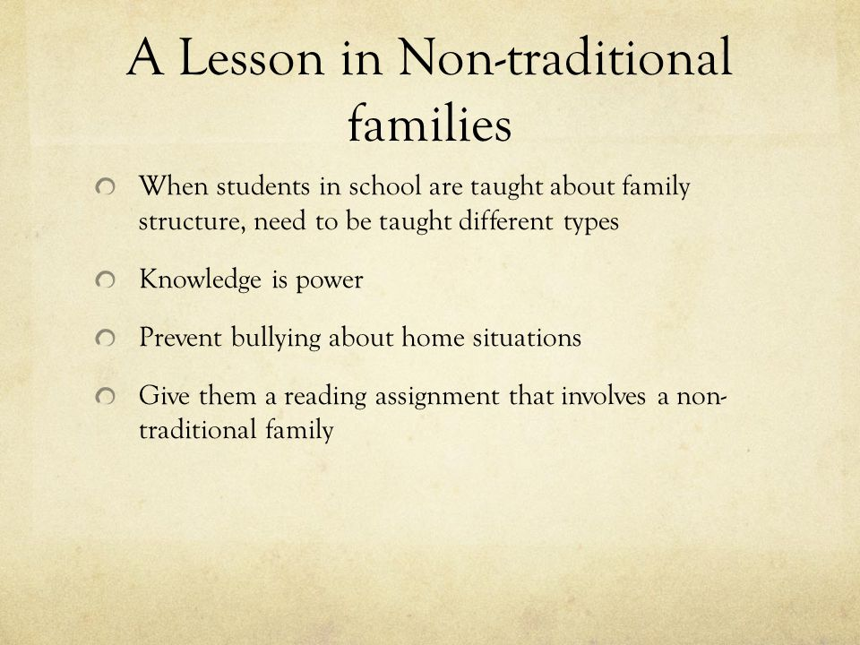 non traditional family Have you heard the phrase non-traditional family when being marketed or sold to perhaps you have and haven't noticed or perhaps you have and you cringe when you hear that phrase either.