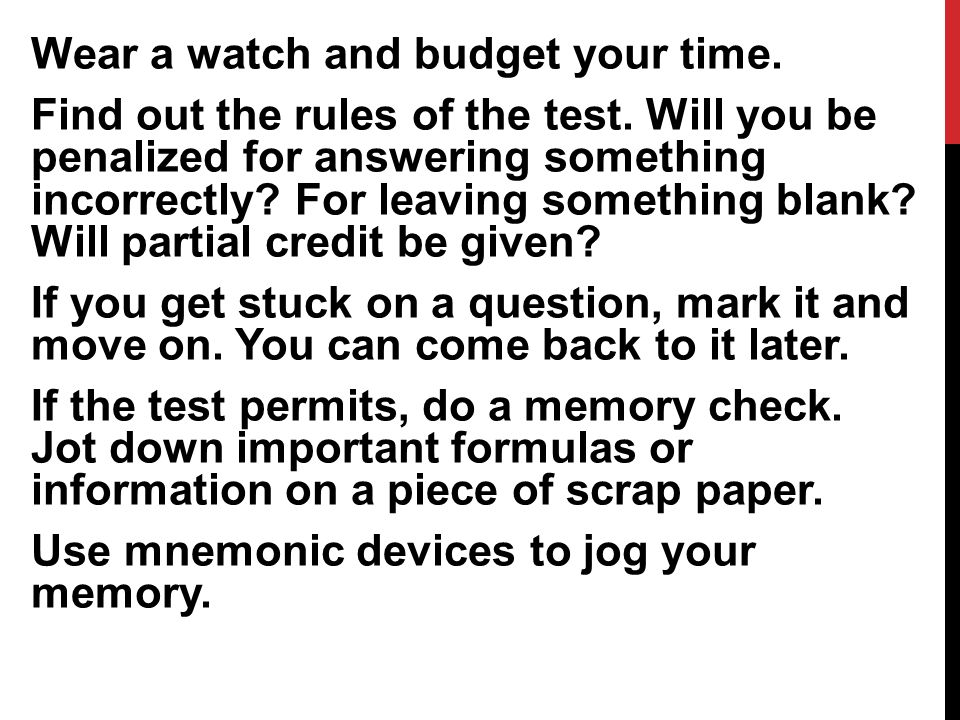 Wear a watch and budget your time. Find out the rules of the test