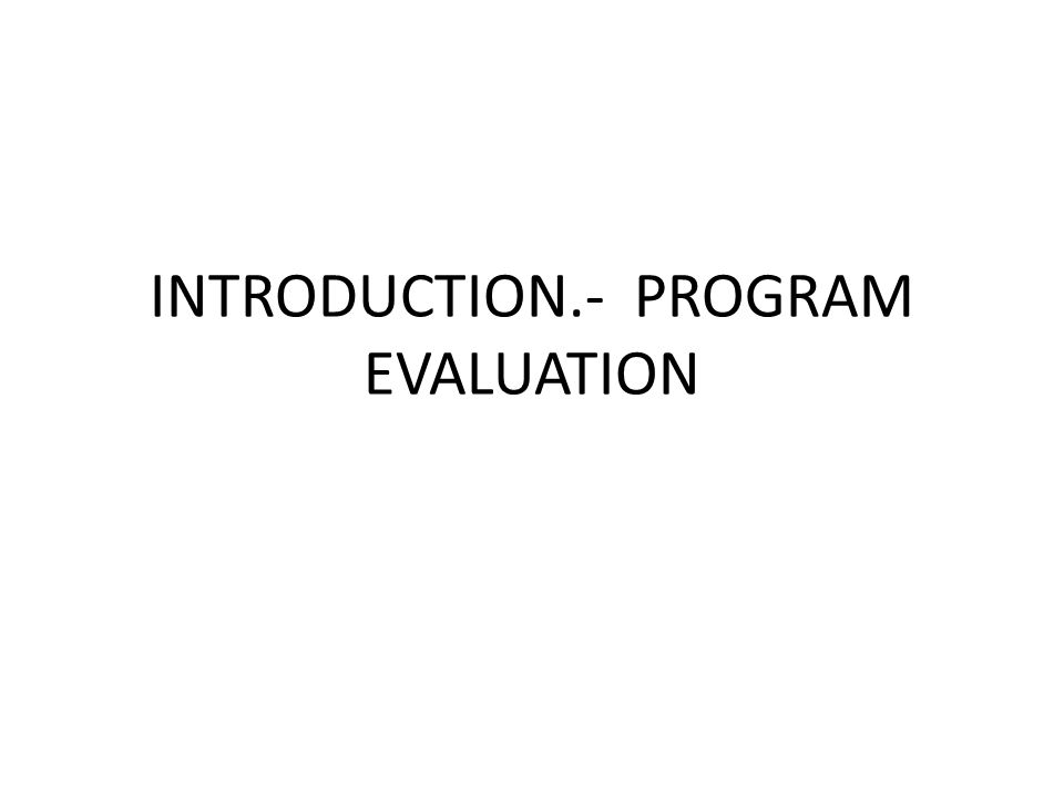 Introduction.- Program Evaluation - Ppt Download