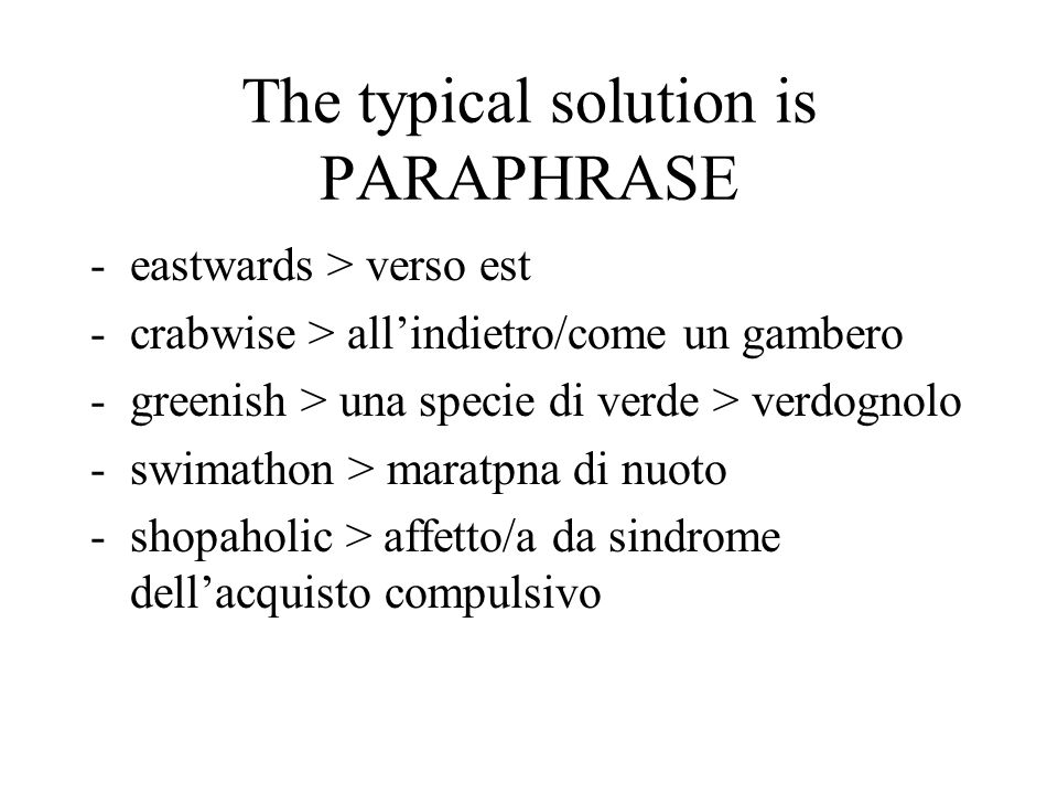 The typical solution is PARAPHRASE
