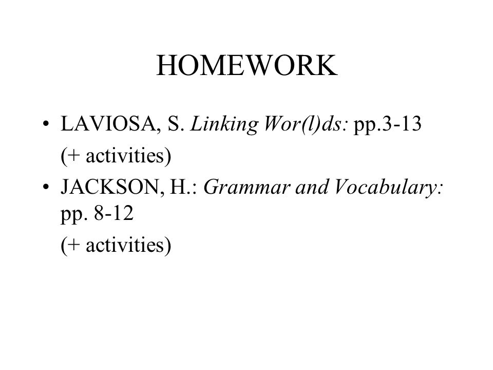 HOMEWORK LAVIOSA, S. Linking Wor(l)ds: pp.3-13 (+ activities)