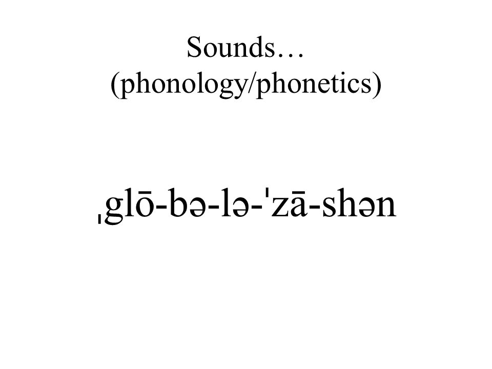 Sounds… (phonology/phonetics)