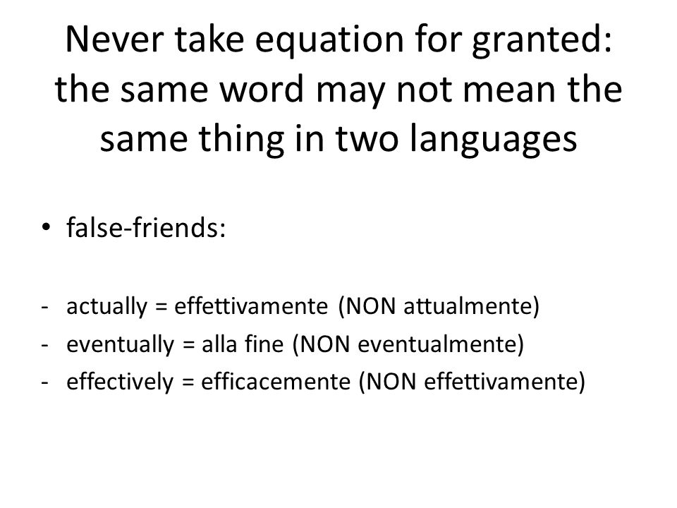 Never take equation for granted: the same word may not mean the same thing in two languages