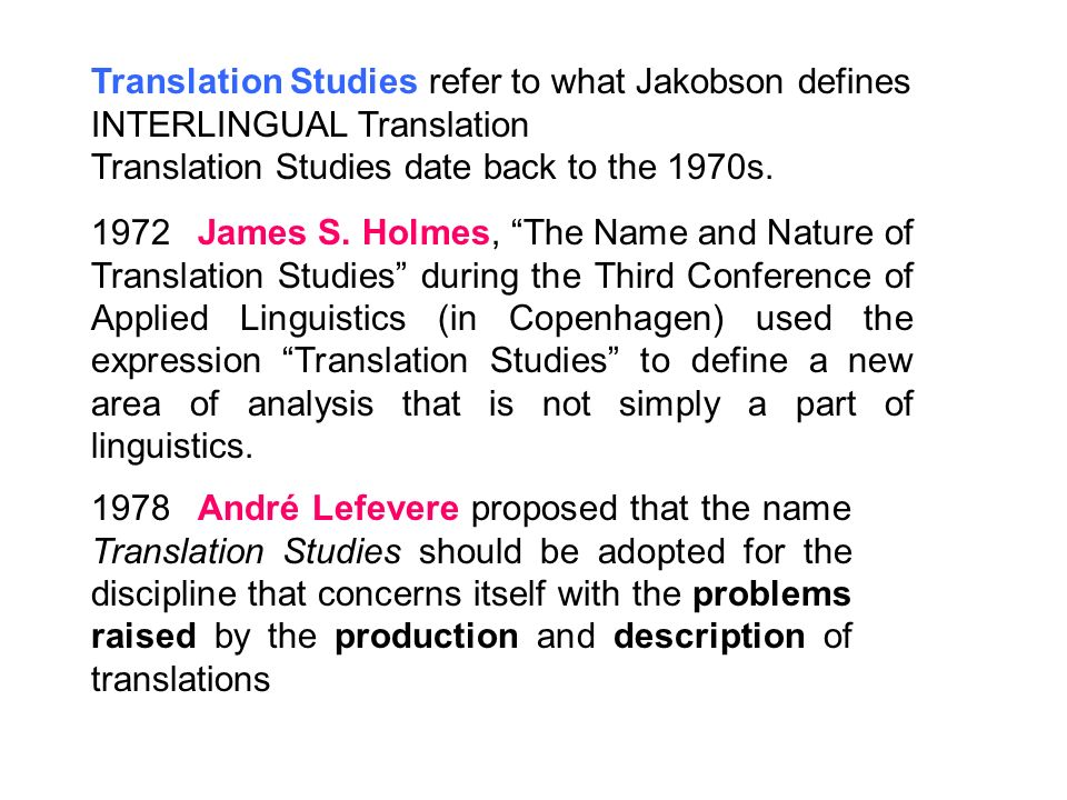 Translation Studies refer to what Jakobson defines INTERLINGUAL Translation