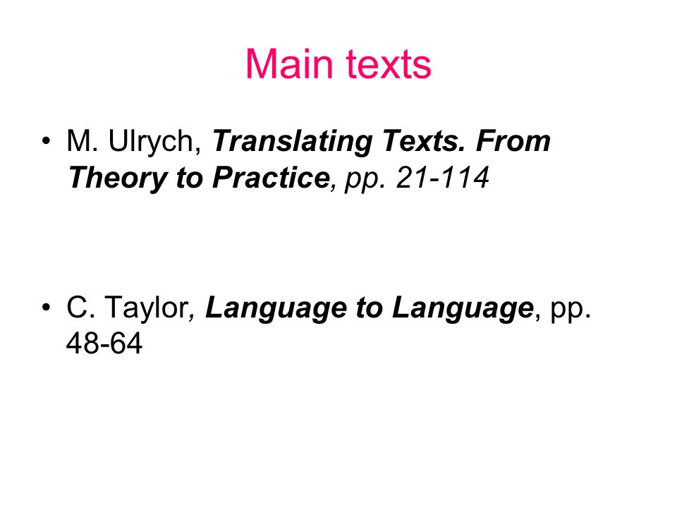 Main texts M. Ulrych, Translating Texts. From Theory to Practice, pp.