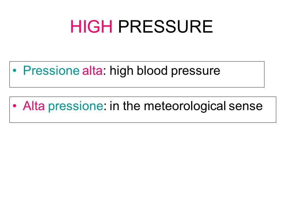 HIGH PRESSURE Pressione alta: high blood pressure