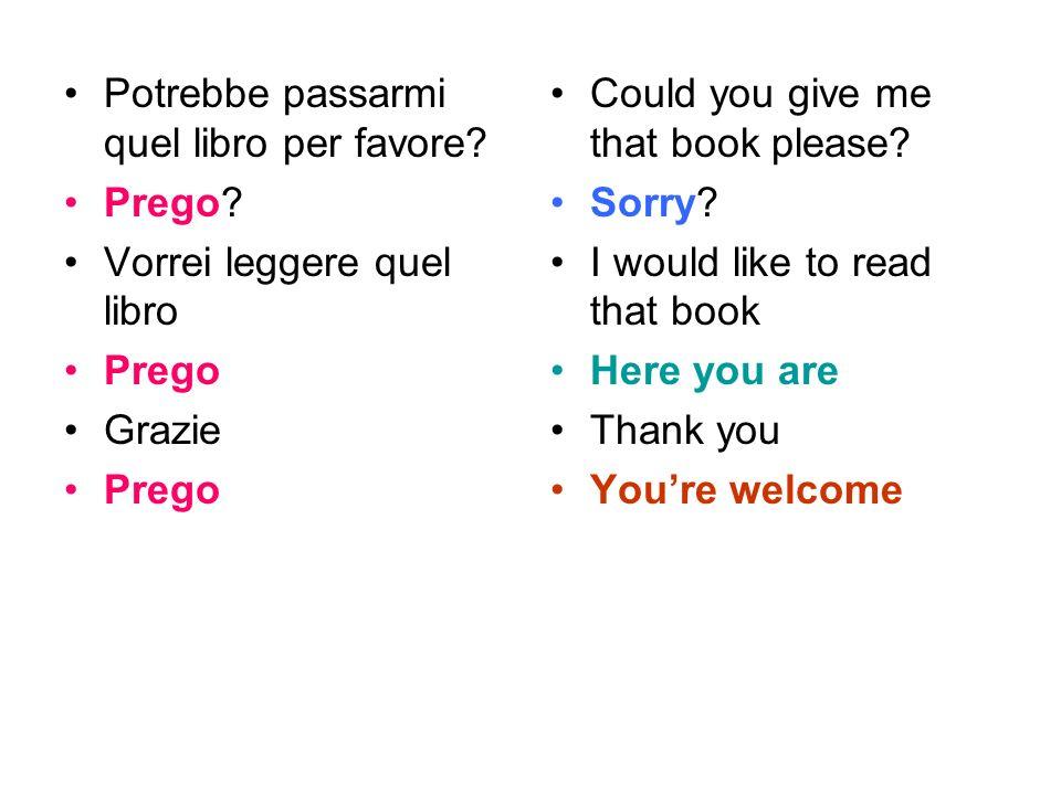 Potrebbe passarmi quel libro per favore