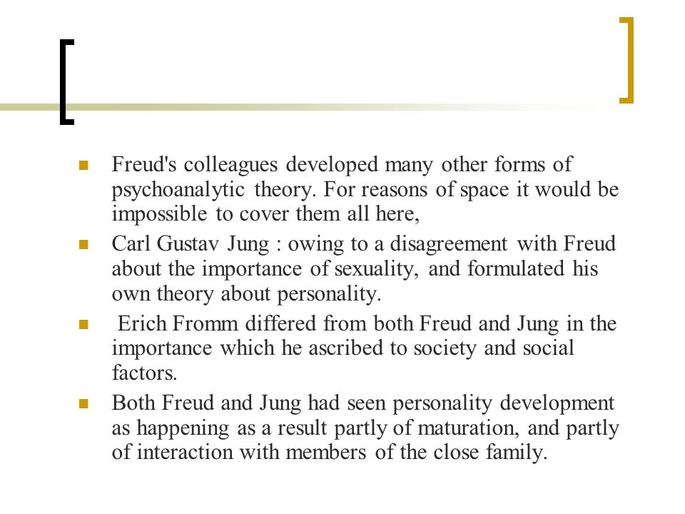 the psychoanalytic theories of freud jung and adler what are two characteristics of these theories Freud adler jung  differences between freud and horney  one of the most prominent features of freud's theories on women is the concept of penis envy the.