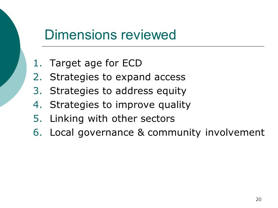 Dimensions reviewed Target age for ECD Strategies to expand access