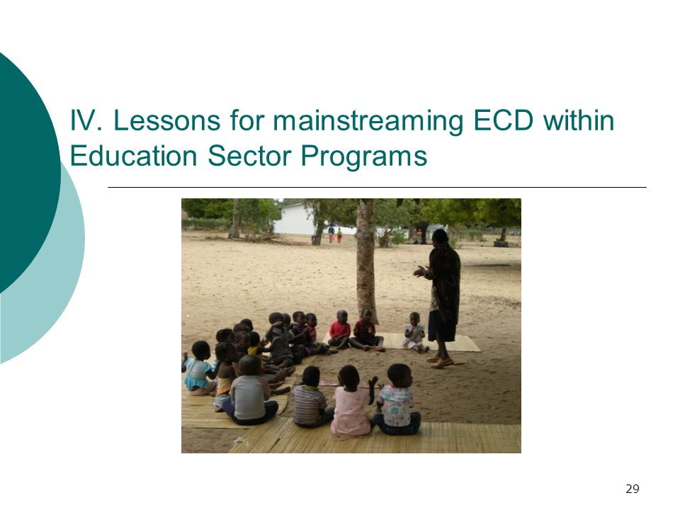 IV. Lessons for mainstreaming ECD within Education Sector Programs