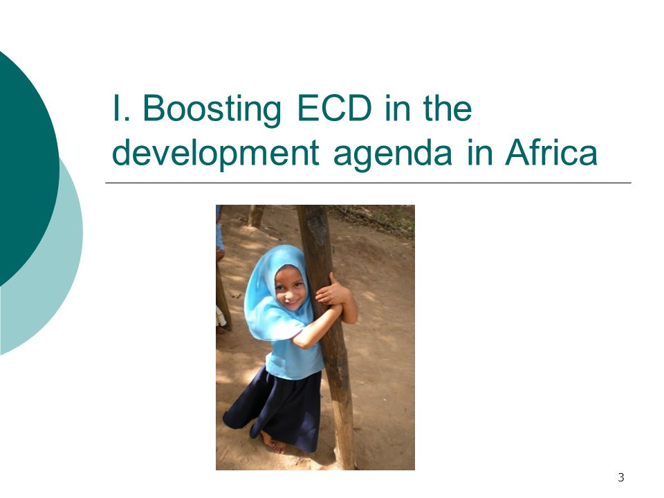 I. Boosting ECD in the development agenda in Africa