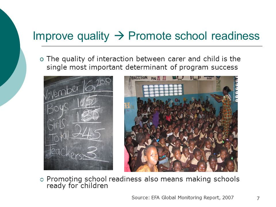 Improve quality  Promote school readiness