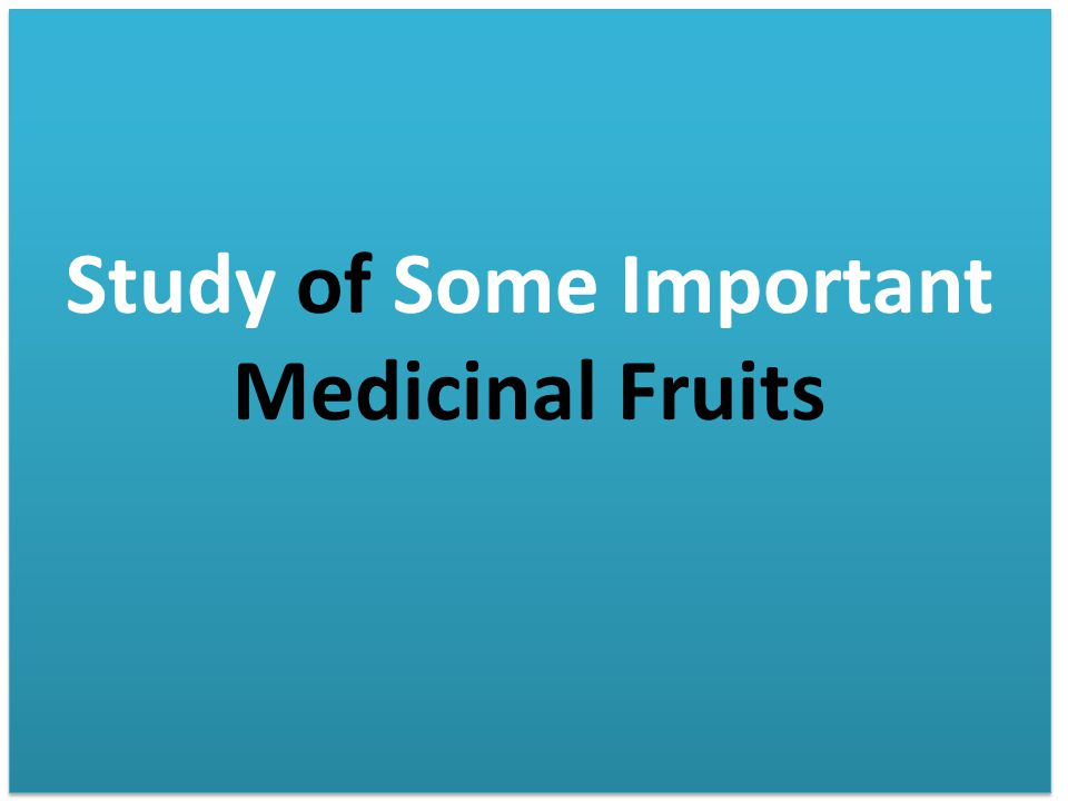 Study of Some Important Medicinal Fruits
