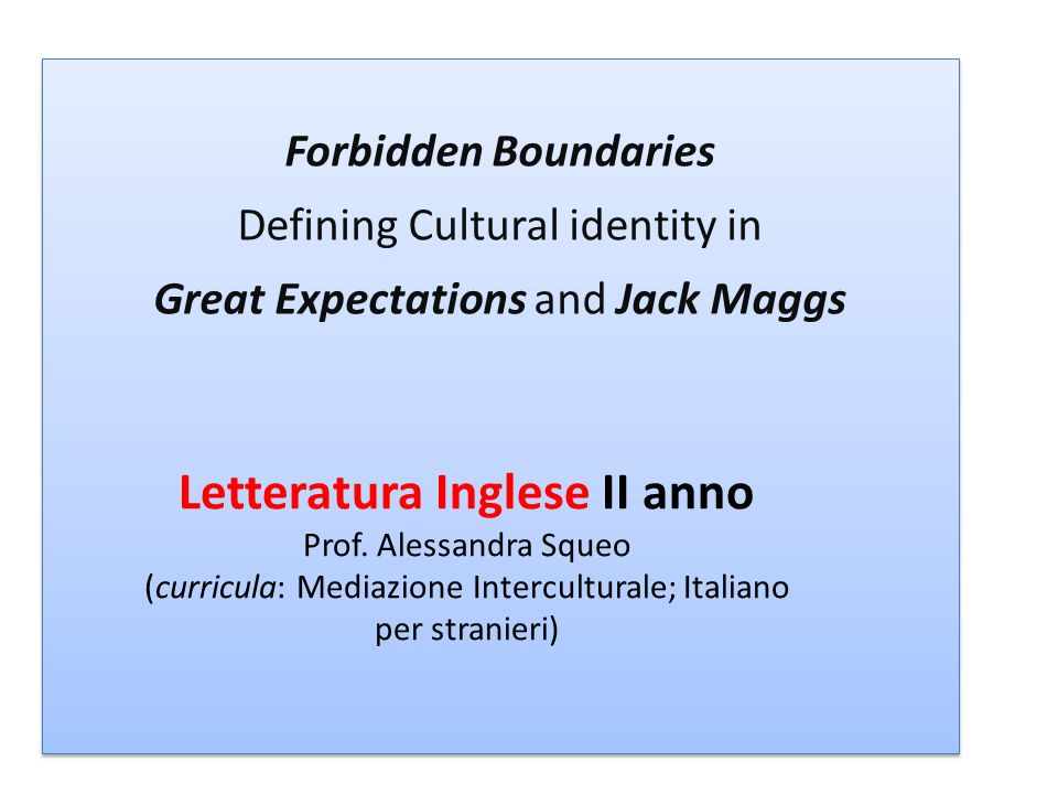 Forbidden Boundaries Defining Cultural identity in. Great Expectations and Jack Maggs.