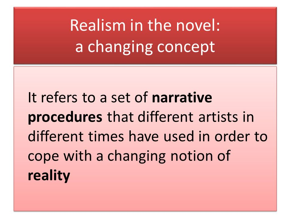 Realism in the novel: a changing concept