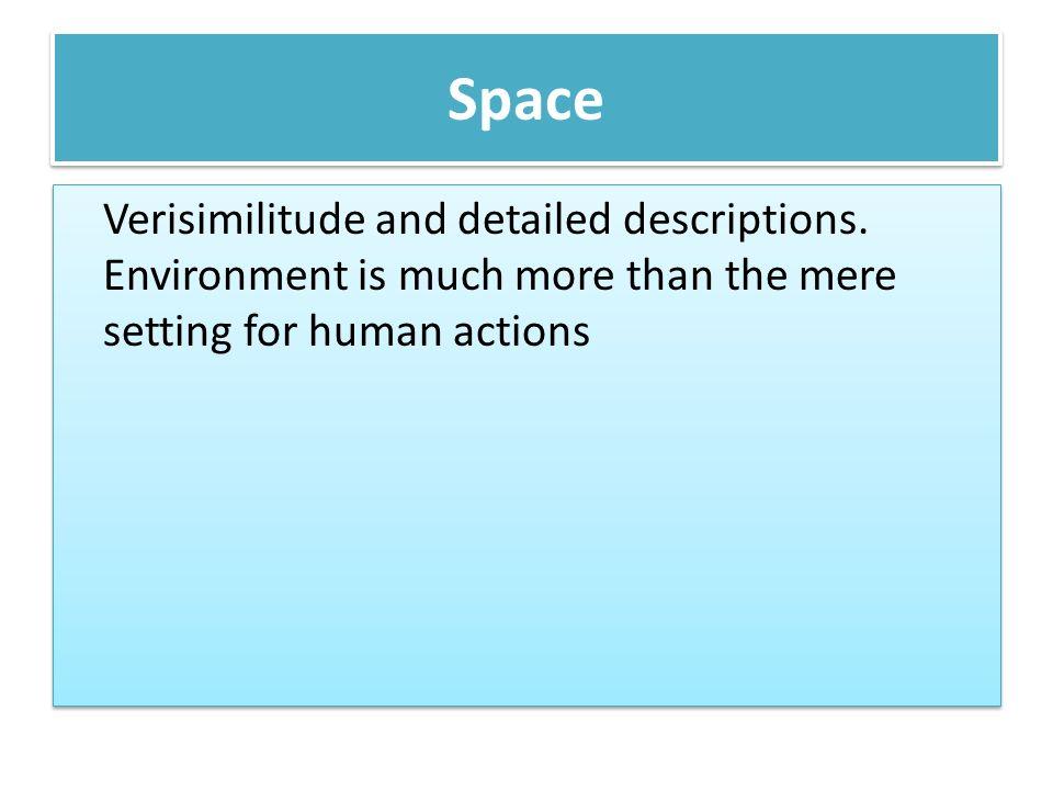 Space Verisimilitude and detailed descriptions.