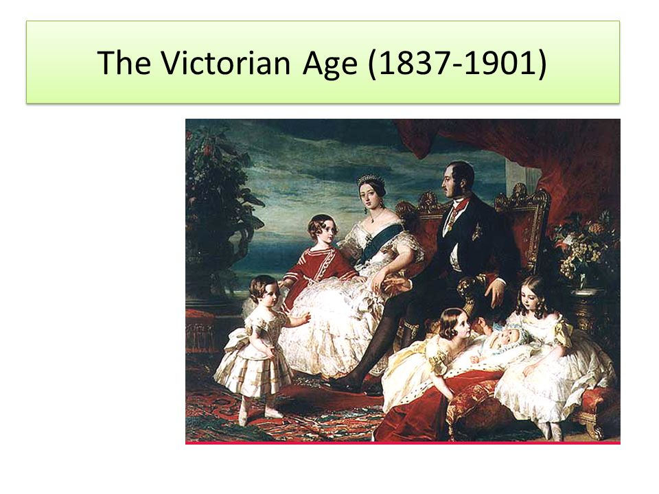 The Victorian Age ( )