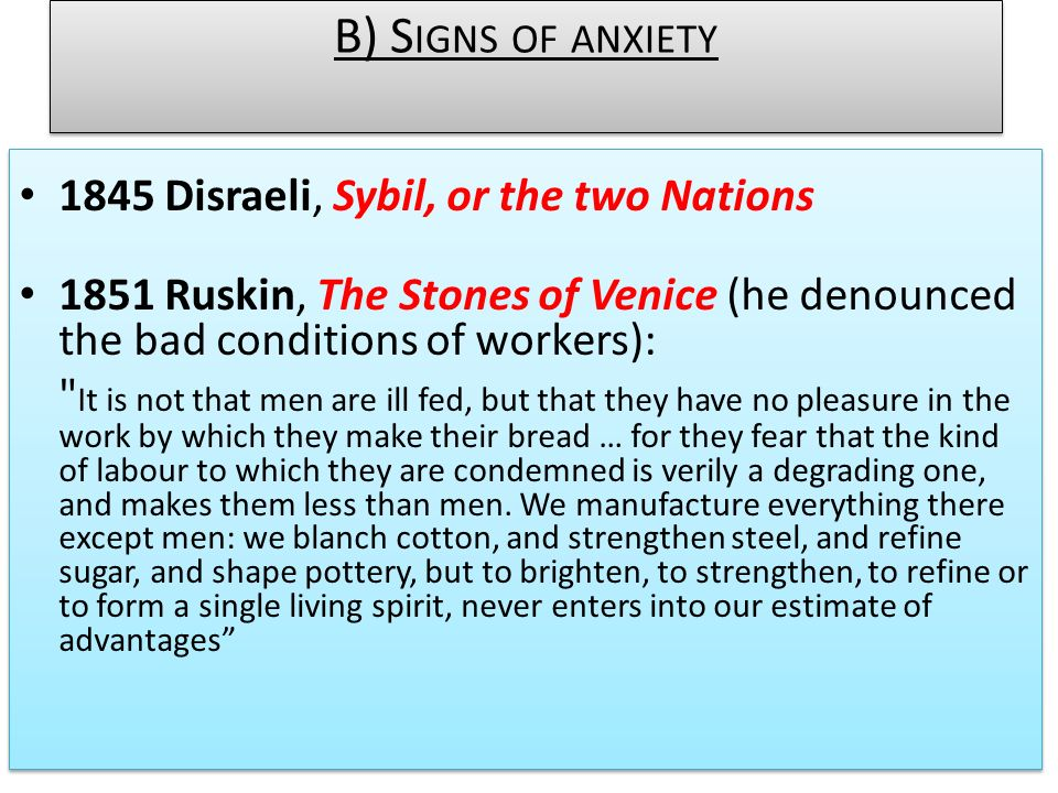 B) Signs of anxiety 1845 Disraeli, Sybil, or the two Nations