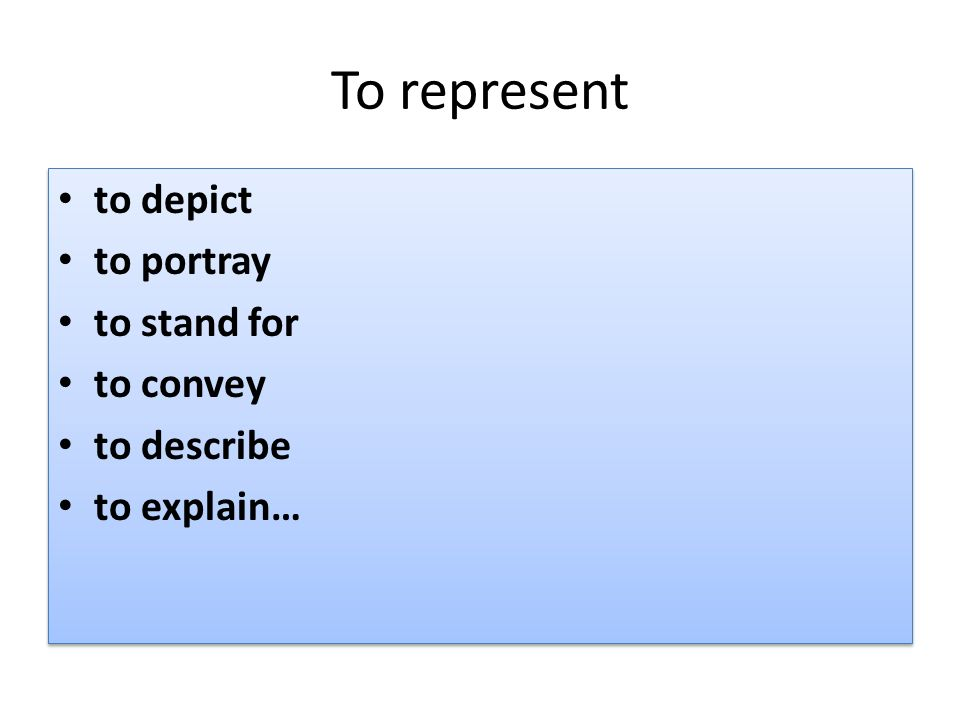 To represent to depict to portray to stand for to convey to describe