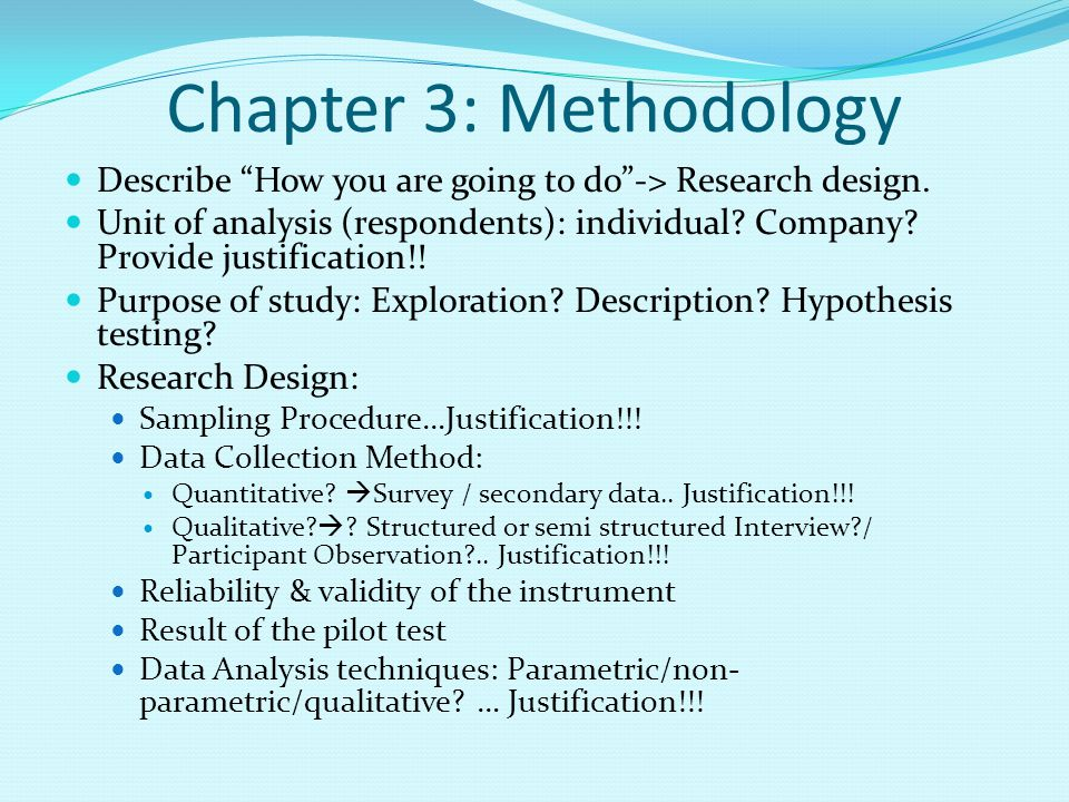 Chapter 3: Methodology Describe How you are going to do -> Research design.