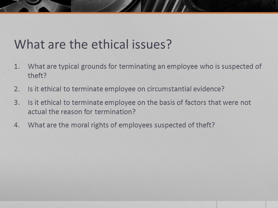 ethical issues with termination